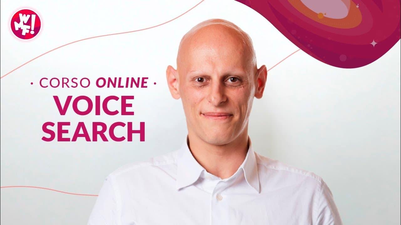 Il primo Corso Online sulla Voice Search in Italia