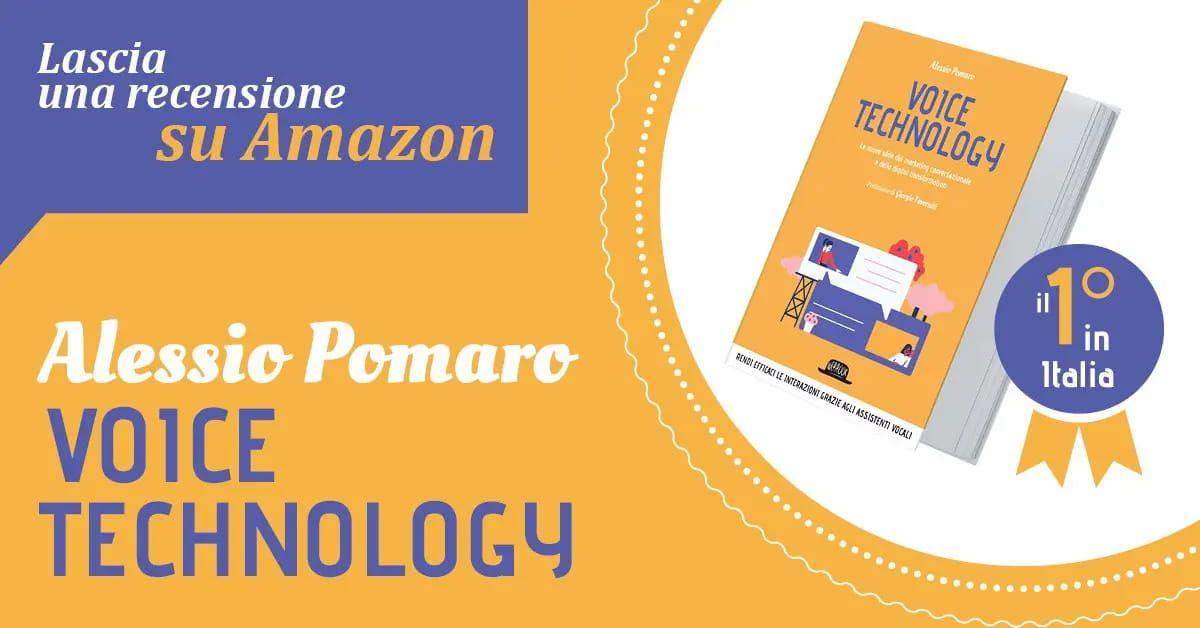 Voice Technology di Alessio Pomaro - Lascia una recensione su Amazon!
