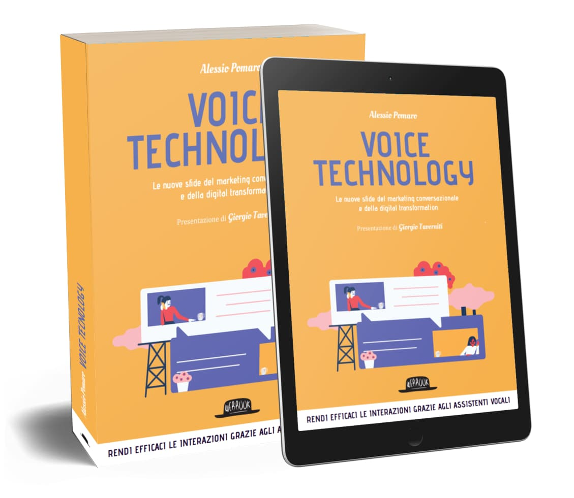 Voice Technology. Le nuove sfide del marketing conversazionale e della digital transformation - Alessio Pomaro